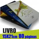 Livro 15,0 x 21,0cm Fechado - Capa Colorida em Cartão Supremo 250gr e Miolo em 1 cor(preto)  80 páginas Polen Soft 70gr - F16 26616